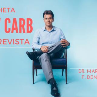 Dieta Low Carb – Entrevista com Dr. Marcelo Denaro, médico estudioso no assunto