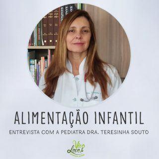 Alimentação Infantil – Entrevista com a médica pediatra Dra. Teresinha Souto